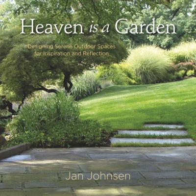 Heaven Is a Garden By Johnsen, Jan