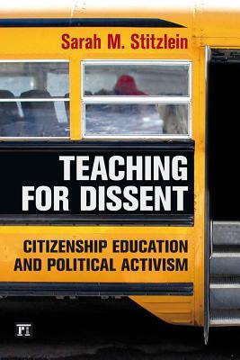 Teaching for Dissent By Stitzlein, Sarah M.
