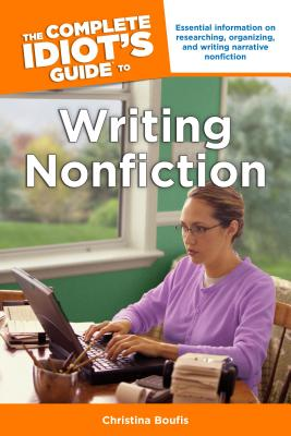 The Complete Idiot's Guide to Writing Nonfiction By Boufis, Christina